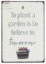 """Vintage Fém Tábla """"To plant a garden is to believe in tomorrow"""""""