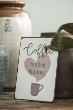 "Vintage ""Coffee is a hug in a mug"" Fém Tábla - 20 cm."